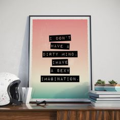 Printable Art I Don't Have a Dirty Mind I Have by BitterMoonStudio