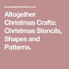 Altogether Christmas Crafts: Christmas Stencils, Shapes and Patterns.