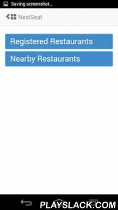 """NextSeat  Android App - playslack.com , Frustrated by long lines at your favorite restaurant ? Too busy to find the hostess, no worries check in to the restaurant reservation system using your """"NextSeat"""" mobile app. NextSeat will update you in real time the number of people ahead of you and notify you when you are turn is up. You are no longer restricted to restaurant premises, hanging around with clunky buzzers. NextSeat will notify you at the right time, sparing you from long lines and…"""