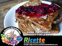 French Toast proteico cannella e frutti di bosco