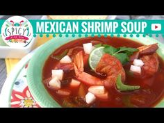 SHRIMP SOUP RECIPE | MEXICAN FOOD | Receta Caldo de Camaron - Spicy Latina Mom…