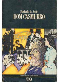 Dom Casmurro  Machado de Assis.  Livro pra ler, reler, reler de novo...
