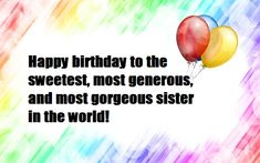 Beautiful birthday wishes for sister with happyness, love and blessing, birthday wishes messages for sister,Brother,Friend,wife,husband,son. Beautiful Birthday Wishes, Birthday Wishes For Sister, Birthday Wishes Messages, Message For Sister, Blessing, Brother, Sisters, Husband, Quotes