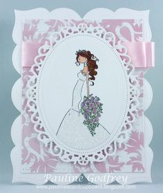 Pauline's Card Cupboard: Beautiful bride
