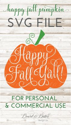 """Grab this fun Pumpkin SVG File with """"Happy Fall Y'all"""" in a cute plump pumpkin! Available for personal & commercial use, this SVG file is perfect for Fall T-shirts, signs, or even a temporary decal for your front door. Compatible with Silhouette and Cricut Explore."""