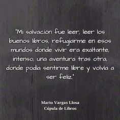 Mario Vargas Llosa* Mario Varga Llosa, I Love Reading, Book Quotes, Confessions, Of My Life, Book Lovers, Writer, Poetry, Cards Against Humanity