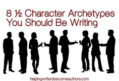 Eight and a Half Character Archetypes You Should Be Writing