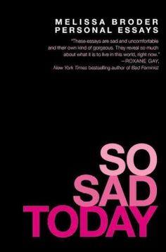 Ali - October 2016 - So Sad Today by Melissa Broder
