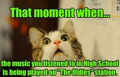 How Can That be?!?! or The Cure is being played at the grocery store. Radio has 80s or 90s retro nights .... Gen X