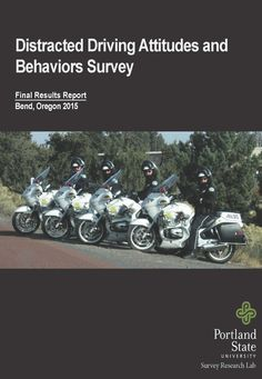 Distracted driving attitudes and behaviors survey : final results report, Bend, Oregon 2015, by the Portland State University, Survey Research Lab