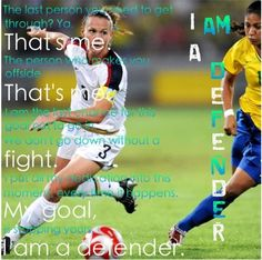 Defenders ⚽❤ Yep! Right defense, that's me. I love soccer!!!!!!!!!!! Soccer Quotes #Soccer #Quotes