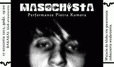 "Performance Piotra Kumora ""Masochista"" (Plakat)"