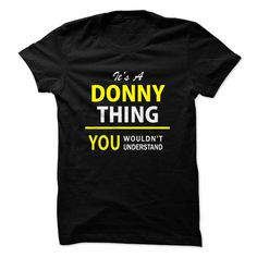 Its a DONNY thing, you wo... #Personalized #Tshirt #nameTshirt