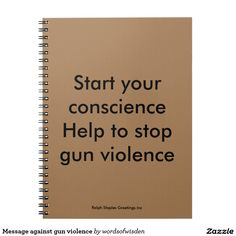 Message against gun violence spiral notebooks