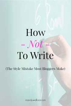 How Not To Write: The Style Mistake Most Bloggers Make