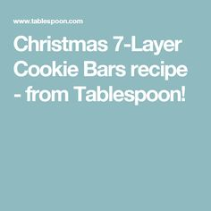 Christmas 7-Layer Cookie Bars recipe - from Tablespoon!