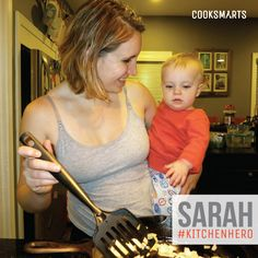 """Sarah: """"I love sitting down with my family and friends to a lovingly prepared, whole food meal. It is the most relaxing and enjoyable part of my day, and I love knowing that I am passing that tradition on to my son.""""   Hero in the Kitchen via @CookSmarts"""