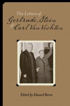 The Letters of Gertrude Stein and Carl Van Veshten 1913-1946