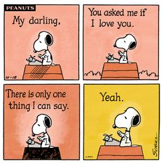 love Snoopy...Yeah! The wheather is nice, how should i say, your soul shines bright...oder so!