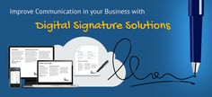 How Digital Signature Helps Business Organizations Improve Communication