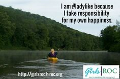 Happiness is #ladylike I am #ladylike because I take responsibility for my own happiness.