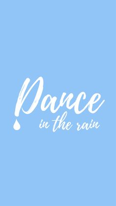 Dance In The Rain Quote iPhone Wallpaper | Blossom Cases