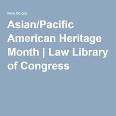 Asian/Pacific American Heritage Month | Law Library of Congress