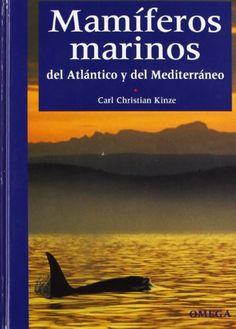 MAMIFEROS MARINOS (GUIAS DEL NATURALISTA-PECES-MOLUSCOS-BIOLOGIA MARINA) de C. CH. KINZE http://www.amazon.es/dp/8428213186/ref=cm_sw_r_pi_dp_XDoJub1KZQQM6