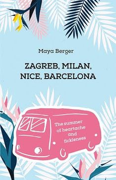 Release Blitz + Giveaway: ZAGREB,MILAN,NICE BARCELONA by MAYA BERGER @ maya___berger @RABTBookTours – Book Addict live