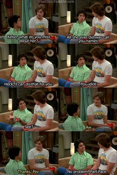 That 70's Show. Love Fez and Kelso!