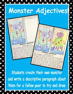 For this fun writing activity students create their own monster and write a descriptive paragraph about them. They then cut and fold back their paper so a fellow peer can read their descriptive paragraph and try and draw what they think the monster looks like without seeing the original drawing.