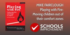 In this extract from Playing with Fire,Mike Fairclough writes about how children are commonly being labelled with various mental health issues andlimiting traits and how we, as teachers, can help them break out of these restrictions. More than fears of what the HSE will do or what Ofsted might say, the biggest barrier to children having magnificent experiences is the low expectation teachers and parents have of the children in their care. I recently drove my mud splattered Land Rover to…