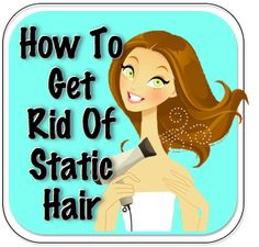 Static Hair.- 1. Keep Your Hair Hydrated Using OIL TREATMENTS. 2. Use a DRYER SHEET to Reduce Static Hair. 3. Use a HUMIDIFIER. 4.Keep Your Hair Hydrated Using A LEAVE-IN CONDITIONER.