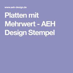 Platten mit Mehrwert - AEH Design Stempel