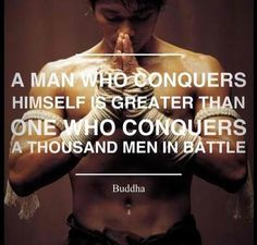 Conquer yourself 1st.