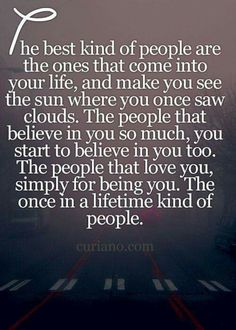 The people that love you, simply for being you!