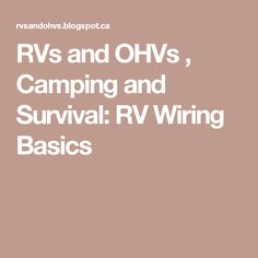 RVs and OHVs , Camping and Survival: RV Wiring Basics