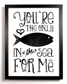 You are the only fish