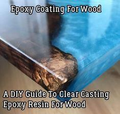 This Quick DIY Guide To Clear Casting Epoxy Resin For Wood will help you avoid s. - WOOD - This Quick DIY Guide To Clear Casting Epoxy Resin For Wood will help you avoid some of the common p - Epoxy Wood Table, Epoxy Resin Table, Diy Epoxy, Wood Resin, Wood Wood, Painted Wood, Diy Wood, Resin Art, Wood Art