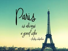 Paris is always a good idea - Audrey Hepburn Audrey Hepburn, Travel Inspiration, Travel Destinations, Texts, Backgrounds, France, Viajes, Presents, Background Pics