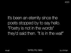 Omg..Poetry is in the wait! <3