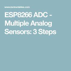 ESP8266 ADC - Multiple Analog Sensors: 3 Steps
