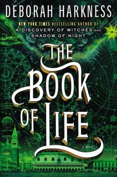 The Book of Life (All Souls Trilogy #3) July 15, 2014