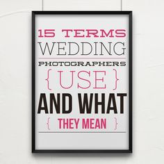 15 terms wedding photographers use and what they mean. #wedding #photography