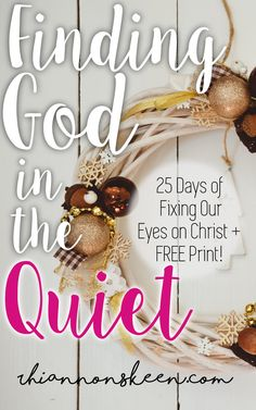 Day 13: Finding God in the Quiet + FREE PRINTS until Christmas