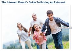 Raising an extroverted child: Tips for introverted parents