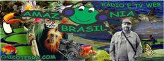 AMAZÔNIA BRASIL RÁDIO WEB – desde 11 de novembro de 2.000 tocando a Amazônia e o Brasil