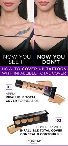 How to cover tattoos with Infallible Total Cover Foundation and Conceal & Contour Kit. First apply foundation, then cover up with concealer.