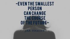 Hey :) Check out our blog post.Hope you enjoy  #inspiration #motivation #LOTR #small #person #huge #world #theliferblog #quotes #advice Lotr, Advice, Motivation, World, Check, Quotes, Inspiration, Quotations, Biblical Inspiration