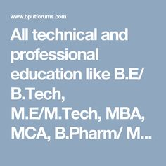 All technical and professional education like B.E/ B.Tech, M.E/M.Tech, MBA, MCA, B.Pharm/ M.Pharm etc.